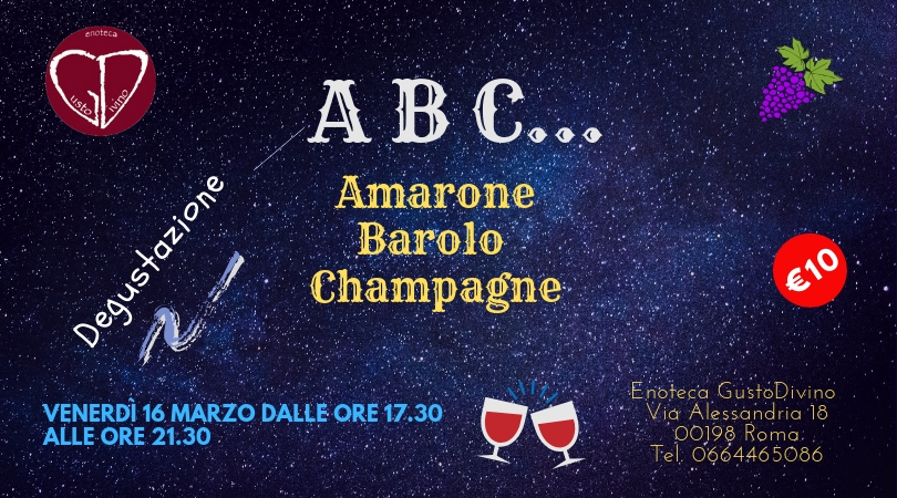 Degustazione A B C - Amarone, Barolo e Champagne